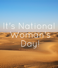 Poster: It's National  Woman's  Day!