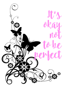Poster:  It's okay not to be perfect