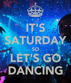 Poster: IT'S SATURDAY SO LET'S GO DANCING