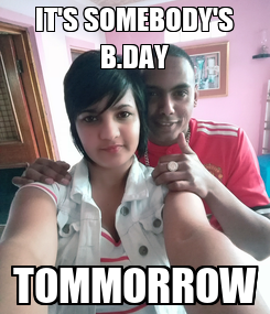 Poster: IT'S SOMEBODY'S B.DAY TOMMORROW