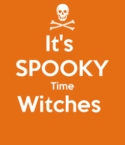 Poster: It's  SPOOKY Time Witches