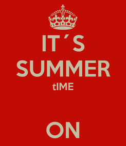 Poster: IT´S SUMMER tIME  ON