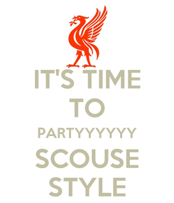 Poster: IT'S TIME TO PARTYYYYYY SCOUSE STYLE