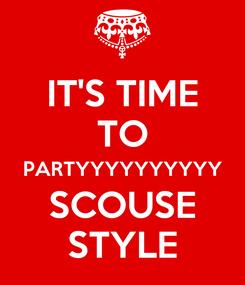 Poster: IT'S TIME TO PARTYYYYYYYYYY SCOUSE STYLE
