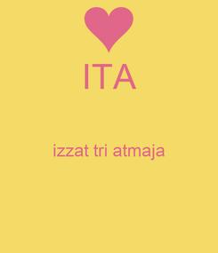 Poster: ITA  izzat tri atmaja