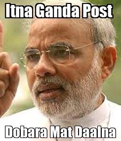 Poster: Itna Ganda Post  Dobara Mat Daalna