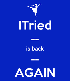 Poster: ITried -- is back -- AGAIN