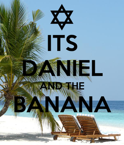 Poster: ITS DANIEL AND THE BANANA