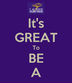 Poster: It's GREAT To BE A