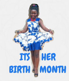 Poster:       ITS     HER    BIRTH    MONTH