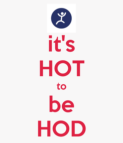 Poster: it's HOT to be HOD