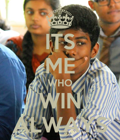 Poster: ITS ME WHO WIN ALWAYS