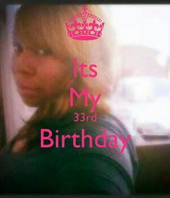 Poster: Its My 33rd Birthday