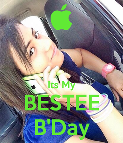 Poster:   Its My BESTEE B'Day