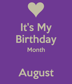 Poster: It's My Birthday Month  August