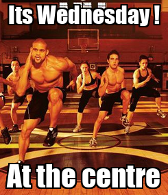 Poster: Its Wednesday ! At the centre
