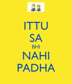 Poster: ITTU SA BHI NAHI PADHA