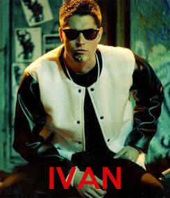 Poster:     IVAN