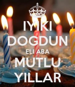 Poster: IYIKI DOGDUN ELI ABA MUTLU YILLAR