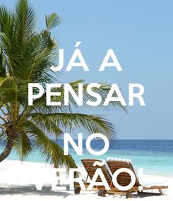 Poster: JÁ A PENSAR  NO VERÃO!