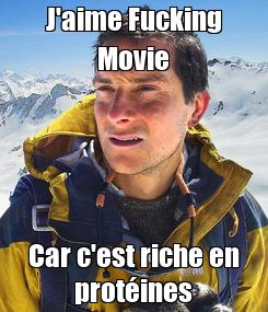 Poster: J'aime Fucking Movie Car c'est riche en protéines