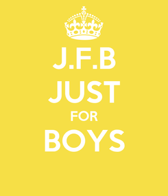 Poster: J.F.B JUST FOR BOYS