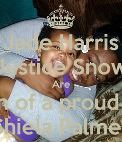 Poster: Jade Harris Justice Snow Are Childern of a proud mother Shiela Palmer
