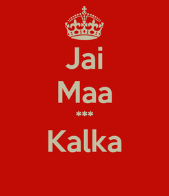 Poster: Jai Maa *** Kalka