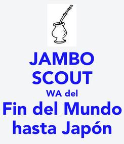 Poster: JAMBO SCOUT WA del Fin del Mundo hasta Japón