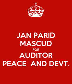 Poster: JAN PARID MASCUD FOR AUDITOR PEACE  AND DEVT.