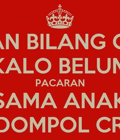 Poster: JANGAN BILANG CANTIK KALO BELUM PACARAN SAMA ANAK KODOMPOL CREW