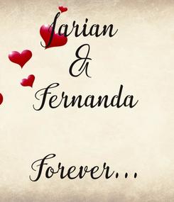 Poster: Jarian  &  Fernanda  Forever...