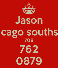 Poster: Jason Chicago southside 708 762 0879