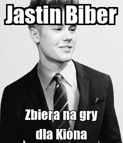 Poster: Jastin Biber Zbiera na gry dla Kiona