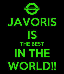 Poster: JAVORIS IS THE BEST IN THE WORLD!!