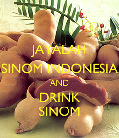 Poster: JAYALAH SINOM INDONESIA AND DRINK SINOM