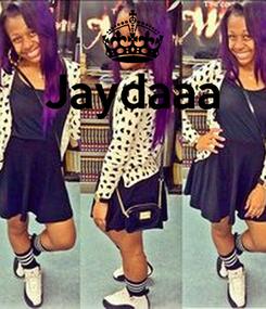 Poster: Jaydaaa