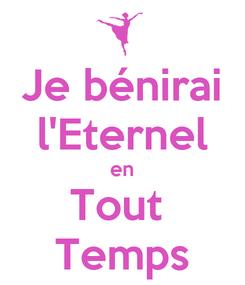 Poster: Je bénirai l'Eternel en Tout  Temps