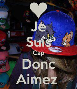 Poster: Je Suis Cap Donc Aimez