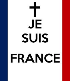 Poster: JE SUIS  FRANCE