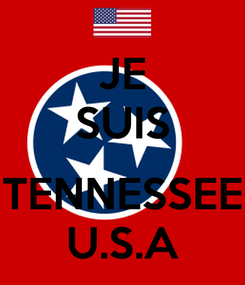 Poster: JE SUIS  TENNESSEE U.S.A