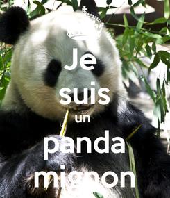 Poster: Je  suis un  panda mignon