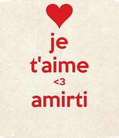 Poster: je t'aime <3 amirti