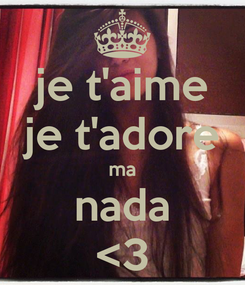 Poster: je t'aime je t'adore ma nada <3