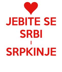 Poster: JEBITE SE SRBI I SRPKINJE