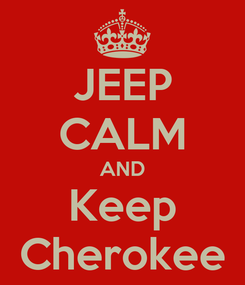 Poster: JEEP CALM AND Keep Cherokee