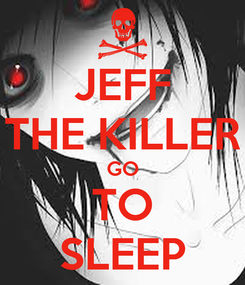 Poster: JEFF THE KILLER GO TO SLEEP