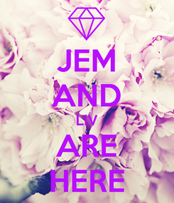 Poster: JEM AND LIV ARE HERE