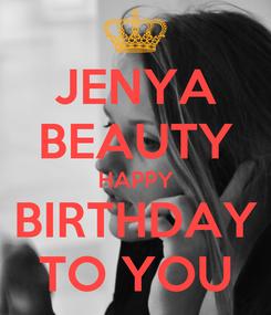 Poster: JENYA BEAUTY HAPPY BIRTHDAY TO YOU