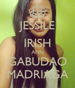 Poster: JESSILE IRISH ANN GABUDAO MADRIAGA